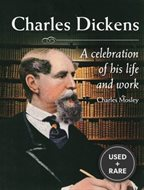 Charles Dickens: a Celebration of His Life and Work: