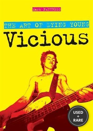 Vicious: the Art of Dying Young