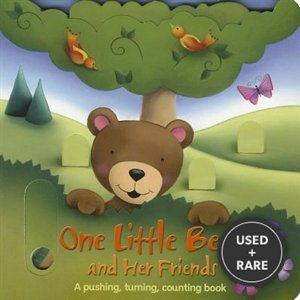 Board-One Little Bear and Her Friends: a Pushing, Turning, Counting Book