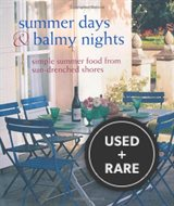Summer Days & Balmy Nights: Simple Summer Food From Mediterranean Shores (Cookery)