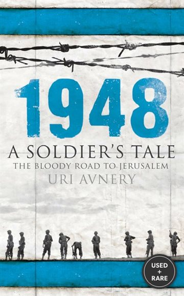 1948. a Soldier's Tale – the Bloody Road to Jerusalem