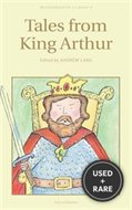 Tales From King Arthur (Selected Stories) [Wordsworth Classics]