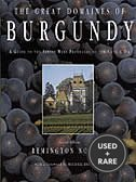 Great Domaines of Burgundy: a Guide to the Finest Wine Producers of the Cote D'Or