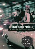 Those Damn Yankees: the Secret Life of America