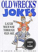 Old Wrecks' Jokes: Laugh Your Way Through Old Age (Helen Exley Giftbook)