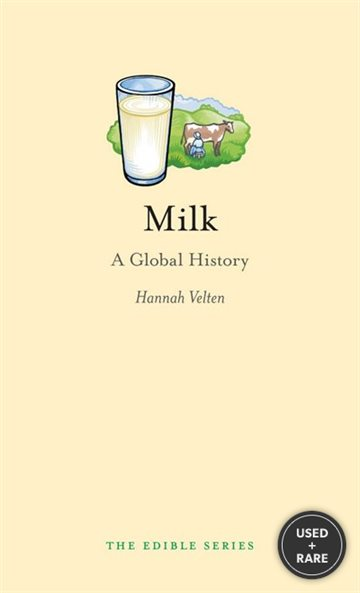 Milk: a Global History (Reaktion Books-Edible)
