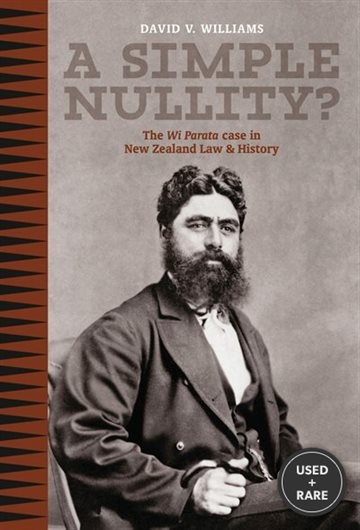 A Simple Nullity?: The Wi Parata Case in New Zealand Law and History