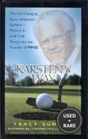 Karsten's Way: the Life-Changing Story of Karsten Solheim-Pioneer in Golf Club Design and the Founder of Ping
