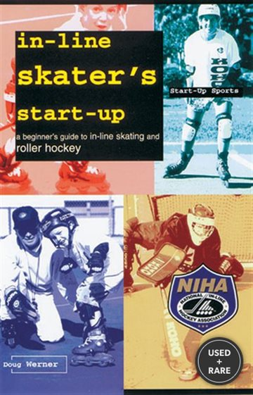In-Line Skater's Start-Up: a Beginner's Guide to in-Line Skating and Roller Hockey (Start-Up Sports Series)