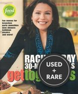 Get Togethers: Rachael Ray 30-Minute Meals