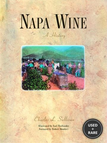 Napa Wine: A History from Mission Days to Present