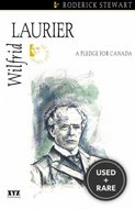 Wilfrid Laurier: A Pledge for Canada