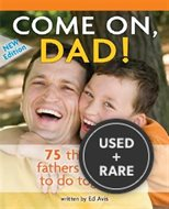 Come on, Dad! : 75 Things for Fathers and Sons to Do Together