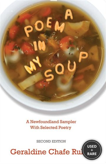 A Poem in My Soup: a Newfoundland Sampler With Selected Poetry