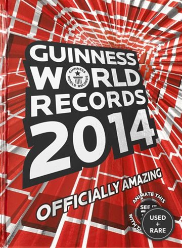 Guinness World Records 2014: Officially Amazing
