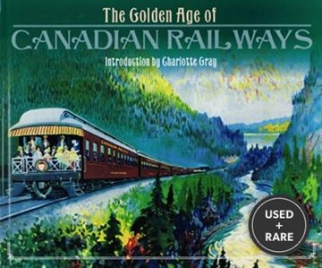 Golden Age of Canadian Railways (Worth Press Classics)