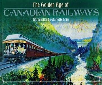 Golden Age of Canadian Railroads (Worth Press Classics)
