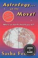 Astrology...on the Move! : Where on Earth Should You Be?