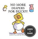 No More Diapers for Ducky! (Ducky and Piggy)