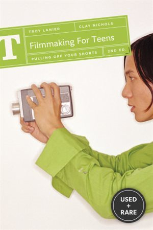 Filmmaking for Teens: Pulling Off Your Shorts