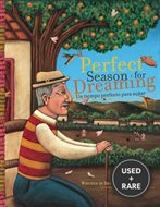 A Perfect Season for Dreaming / Un Tiempo Perfecto Para Sonar (English and Spanish Edition)