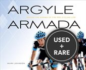 Argyle Armada Behind the Scenes of the Pro Cycling Life: