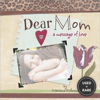 Dear Mom: a Message of Love (Marianne Richmond)