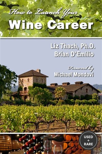 How to Launch Your Wine Career: Dream Jobs in America's Hottest...