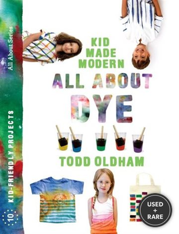 All About Dye (Kid Made Modern)