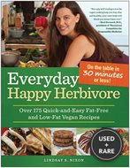 Everyday Happy Herbivore: Over 175 Quick-And-Easy Fat-Free and Low-Fat Vegan Recipes