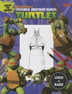 How to Draw Teenage Mutant Ninja Turtles (Learn to Draw (Walter Foster Library))