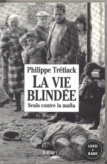 La Vie Blindee: Seuls Contre La Mafia (L'Epreuve Des Faits) (French Edition)