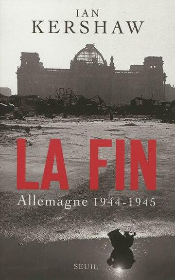 La Fin Hitler Et L'Allemagne (1944-1945)