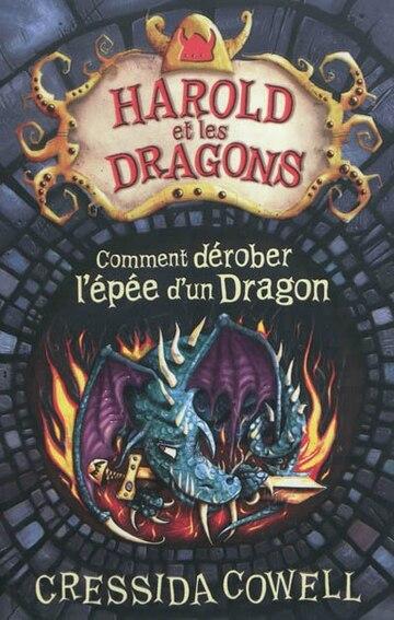 Harold Et Les Dragons T.8-Comment Derober L'Epee D'Un Dragon