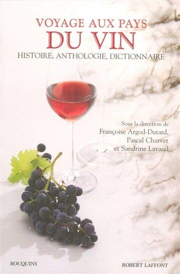Voyage Aux Pays Du Vin (French Edition)