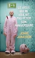 Le Vieux Qui Ne Voulait Pas Feter Son Anniversaire (French Edition)