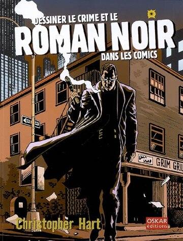 Dessiner Le Crime Et Le Roman Noir Dans Les Comics (French Edition)