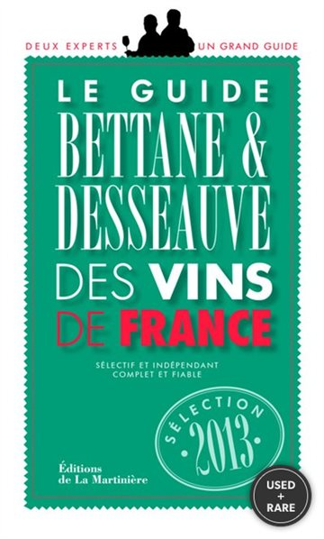 Guide Bettane Et Desseauve Des Vins De France 2013 (French Edition)