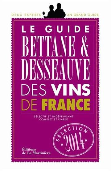 Le Guide Bettane & Desseauve Des Vins De France (French Edition)