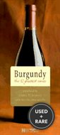 Burgundy: the 90 Greatest Wines (Grandeur Nature Collection)