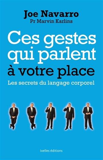 Ces Gestes Qui Parlent À Votre Place (French Edition)