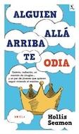 Alguien Allá Arriba Te Odia (Seix Barral Biblioteca Furtiva) (Spanish Edition)