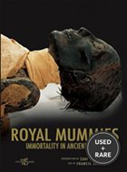 The Royal Mummies: Immortality in Ancient Egypt / [Introduction By Zahi Hawass; Text By Francis Janot]