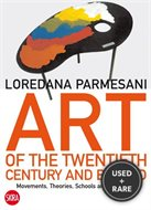 Art of the Twentieth Century and Beyond: Movements, Theories, Schools, and Tendencies- New Updated Edition