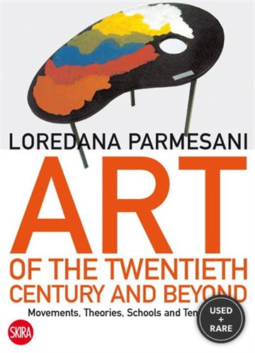 Art of the Twentieth Century and Beyond: Movements, Theories, Schools, and Tendencies