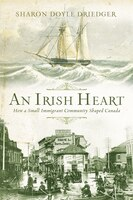 An_Irish_Heart_How_A_Small_Immigrant_Community_Shaped_Canada_An