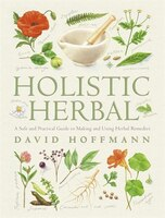 Holistic_Herbal:_A_Safe_and_Practical_Guide_to_Making_and_Using_Herbal_Remedies