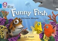 Funny Fish: Band 04/blue (collins Big Cat)