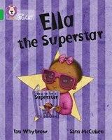 Ella The Superstar: Band 05/green (collins Big Cat)