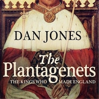 The_Plantagenets:_The_Kings_Who_Made_England